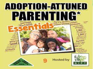 Adoption-attuned* Parenting Tips for Ages 0 – 7