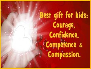 Best Gift: Confidence, Courage and, Capability and, Compassion