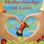 motherbridge of love.2
