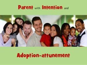 Intentional Parenting, Adoption-attunement and Taking a Stand for OBC2020